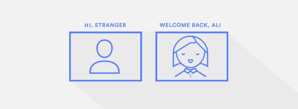 "Line graphic showing a human with no personalized features with the headline ""Hi Stranger"" alongside a personalized human graphic with the headline ""Welcome Back, Ali"""