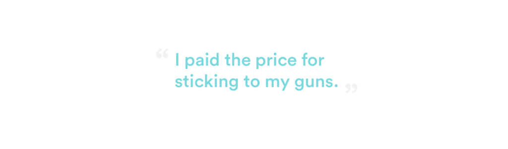 "Callout quote ""I paid the price for sticking to my guns."""