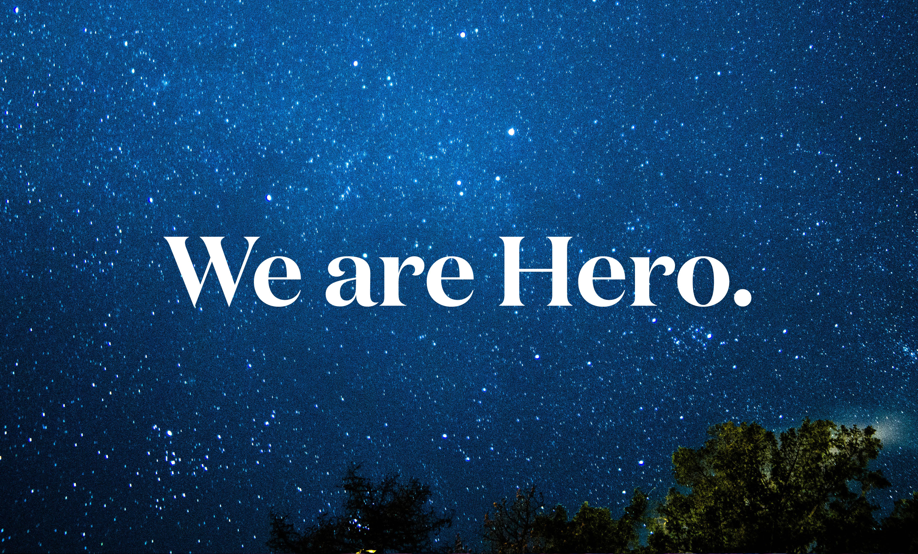 """Starry night with words """"We are Hero"""""""